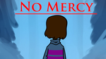No Mercy - Animation by LooTennant