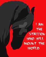 I am the stallion who will mount the world RED by Dragonrose247