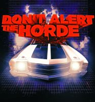 Don't alert the hord by gomedia