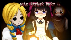 Mad Father Part 4 by koco1111