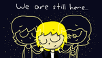 We are still here... by Ghosteaterfan