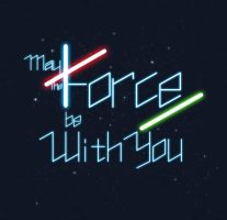 May the Force be with you by Norloth