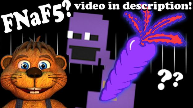 VIDEO! - PURPLE GUY'S BACK! WORLD NEWS + FNaF5? by Morgan-the-Rabbit