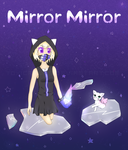 Mirror Mirror by ToxicRAWRS