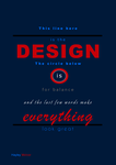 Design Is Everything by haileysthelimit