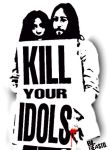 KILL YOUR IDOLS by beastorama