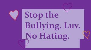 Stop Bullying, Start Luvin' by RRBSPcreaturerox