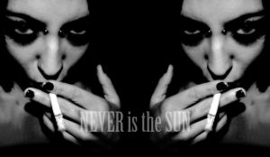 Never Is The Sun. by claustrofobia