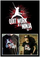 Quit Work, Be A Ninja by bionikdesign