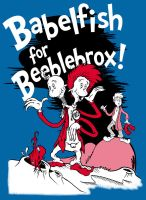Babelfish for Beeblebrox by MightyPowerBluesW8