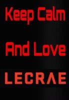 Keep Calm and Love Lecrae by animorphs5678