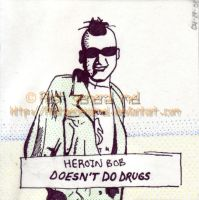 Heroin Bob... by firstgeneralmel