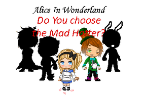 Alice In Wonderland - Do You Choose The Mad Hatter by OokamiHanta