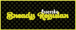 Bready Regular .-Font by Movimientodealegria