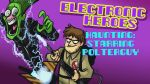 Electronic Heroes - Haunting: Starring Polterguy by AndrewDickman