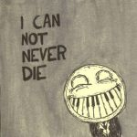 i can not never die 4 by havesomehats