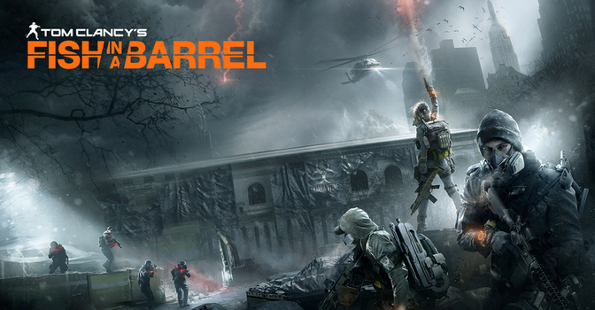 Tom Clancy's The Division - Fish In A Barrel by MisterAlex