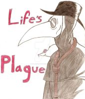 Life's Plague by FALLENKINGDUKE