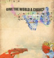 give the world a chance by phoenixdesigns