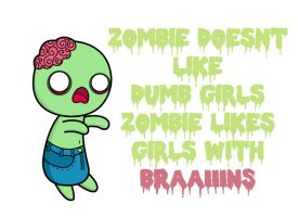 Zombie Doesnt Like Dumb Girls by GeorgieM-onster
