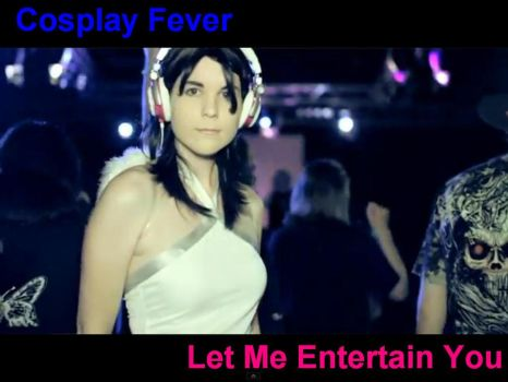 Cosplay Fever Music Video 2 by Leonie-Heartilly