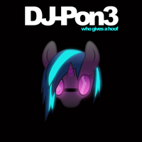 DJPon3 Who Gives a Hoof by SDC2012