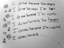 I draw because by lyssagal