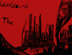 The Underground Cover Update by cyborghyena