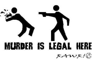 Murder Is Legal Here by FuneraLOfHeartS0
