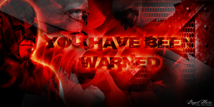 You Have Been Warned Sig by BiggertMedia