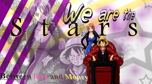 We are the Stars! Between love and Money by Smile-smiley