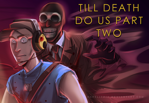 TF2: Till Death Do Us Part Two by DarkLitria