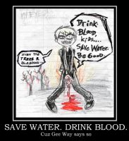 Save Water Drink Blood mot.pst by Chocoreaper