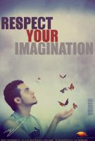 Respect Your Imagination Poster by ANC4DES