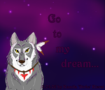 Go to my dream... by Dirke