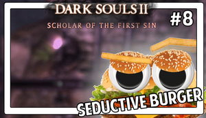 Dark Souls 2 | Seductive Burger | #8 by Vendus