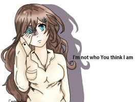 I'm not who you think I am by CrazyNoiseMaker