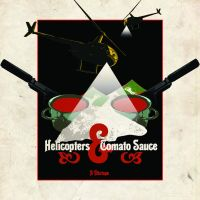 Helicopters and Tomato Sauce by cassodinero