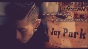 Abandoned by Jay Park by mackiez