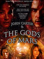 JOHN CARTER AND THE GODS OF MARS fan poster by SWFan1977