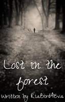 Lost in the forest - Cover for me ^.^ by RiaBird4Eva