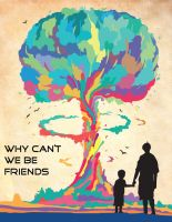 Why Can't We Be Friends by eyrichdesign