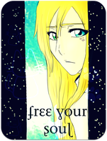 + Free Your Soul + by 36-May-36