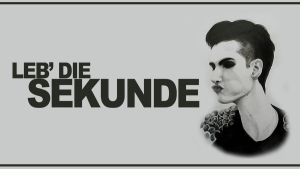 Live Every Second / Leb' Die Sekunde - Wallpaper by DysfunctionalHuman