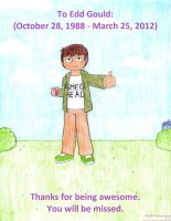 In Memory of Edd Gould by PKMNAdventurer