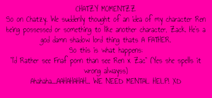Yes. We would too | Chatzy Momentz by MentallyInsaneKitzos