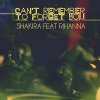 Shakira ft. Rihanna - Can't Remember To Forget You by antoniomr