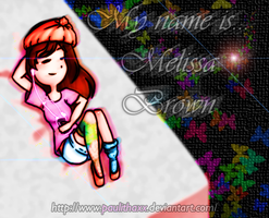 My name is Melissa Brown by paulithaxx