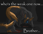 Ferals past - whos the weak one now... brother by issaric