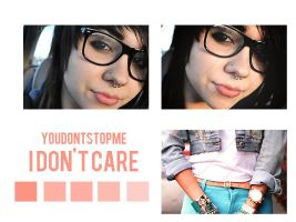I dont care psd by youdontstopme